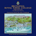 Britannia Royal Naval College - An Illustrated History