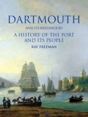 Dartmouth - A History of the Port and its People